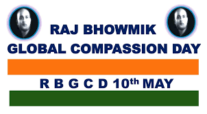Raj Bhowmik Global Compassion Day